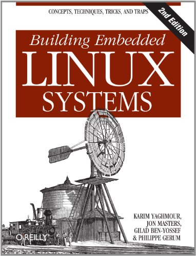 building-embedded-linux-systems-concepts-techniques-tricks-and-traps