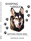 img - for Shaping the Wolf Within Your Dog book / textbook / text book