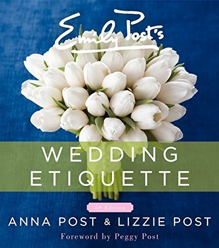 Emily Post's Wedding Etiquette, 6e by Anna Post (2014-01-07)