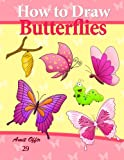 How to Draw Butterflies: Drawing Activity for the Whole Family (How to Draw Comics) (Volume 29)