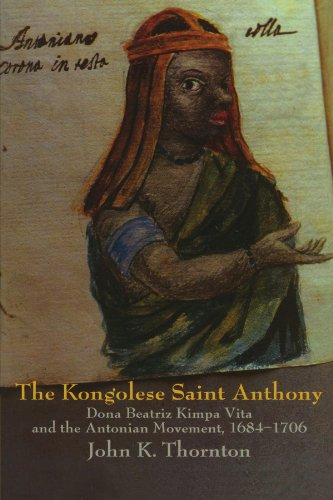 The Kongolese Saint Anthony: Dona Beatriz Kimpa Vita and...