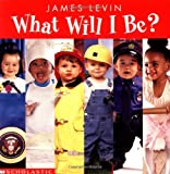 What Will I Be (0439240239) by Lewison, Wendy