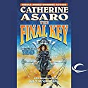The Final Key: Triad, Book 2 Audiobook by Catherine Asaro Narrated by Suzanne Weintraub, Catherine Asaro