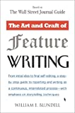 The Art and Craft of Feature Writing: Based on The Wall Street Journal Guide
