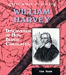 William Harvey: Discoverer of How Blo...