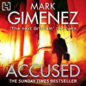 Accused (       UNABRIDGED) by Mark Gimenez Narrated by Jeff Harding