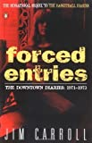 Forced Entries: The Downtown Diaries, 1971-1973 by Carroll, Jim (1987) Paperback