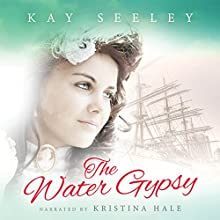 The Water Gypsy Audiobook by Kay Seeley Narrated by Kristina Hale