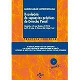 Resolución de supuestos prácticos de Derecho Penal: De especial interés para los opositores a la escala ejecutiva...