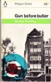 Gun Before Butter (0394752309) by Freeling, Nicolas
