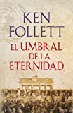 El umbral de la eternidad (The Century 3) (Spanish Edition)