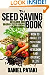 The Seed Saving Book: Heirloom and Or...