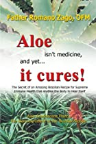 Aloe Isn't Medicine, And Yet It Cures!