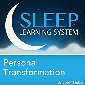 Personal Transformation with Hypnosis, Meditation, and Affirmations: The Sleep Learning System | [Joel Thielke]