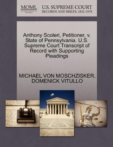 Anthony Scoleri, Petitioner, v. State of Pennsylvania. U.S. Supreme Court Transcript of Record with Supporting Pleadings