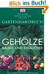Gartenhandbuch. Geh�lze: B�ume und St...