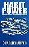 Habit Power: Powerful Habits To Overc...