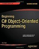 Beginning C# Object-Oriented Programming (Expert's Voice in .NET)