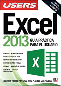 Excel 2013: Manuales Users (Spanish Edition): Users Staff, RedUsers