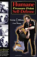 Humane Pressure Point Self-Defense: Dillman Method for Law Enforcement, Medical Personnel, Business Professionals, Men and Women by Dillman Karate Intl