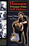 George Dillman Humane Pressure Point Self-Defense: Dillman Pressure Point Method for Law Enforcement, Medical Personnel, Business Professionals, Men and Women