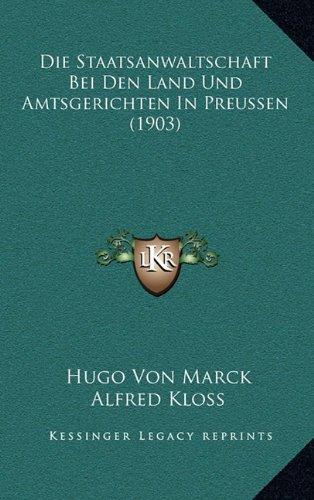 Die Staatsanwaltschaft Bei Den Land Und Amtsgerichten in Preussen (1903)