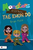 Brian Mott Monsters Do Not Know Tae Kwon Do