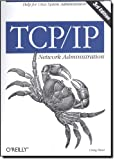 TCP/IP Network Administration (3rd Edition; O'Reilly Networking)