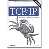 TCP/IP Network Administration (3rd Edition; O'Reilly Networking) ~ Craig Hunt