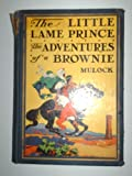 img - for The Little Lame Prince / the Adventures of a Brownie book / textbook / text book