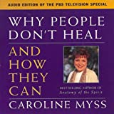 Why People Don't Heal & How They Can