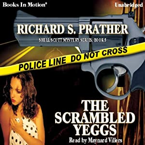 The Scrambled Yeggs: Shell Scott, Book 5 | [Richard S. Prather]