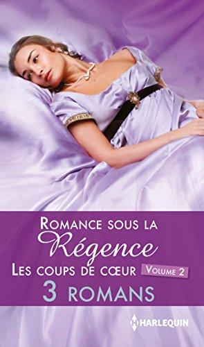 Romance sous la Régence : les coups de c oeur volume 2 (Les Historiques) gratuit