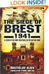 The Siege of Brest 1941: A Legend of...
