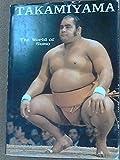 Takamiyama: The World of Sumo