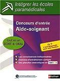 echange, troc Annie Godrie, Christophe Ragot, Louisa Rebih-Jouhet - Concours d'entrée Aide-soignant : Epreuves écrites et orale