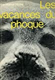img - for Les vacances du phoque book / textbook / text book