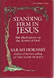 img - for Standing Firm in Jesus: 366 Meditations on the Armor of God book / textbook / text book