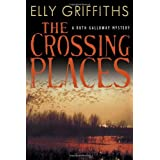The Crossing Places: A Ruth Galloway Mysteryby Elly Griffiths