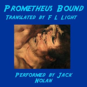 Prometheus Bound: Translated by F.L. Light | [F.L. Light (translator)]
