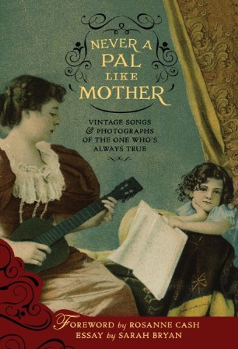 NEVER A PAL LIKE MOTHER: VINTAGE SONGS