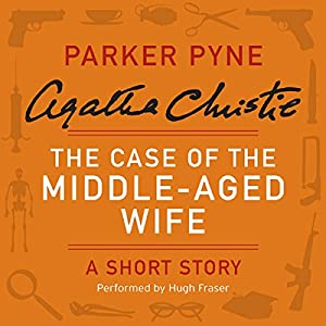 The Case of the Middle-Aged Wife Audiobook