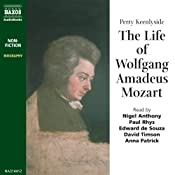 The Life of Wolfgang Amadeus Mozart: A Musical Biography | [Perry Keenlyside]