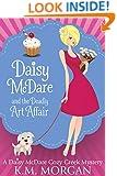 Daisy McDare And The Deadly Art Affair (Cozy Mystery) (Daisy McDare Cozy Creek Mystery Book 1)