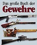 Das Grosse Buch der Gewehre
