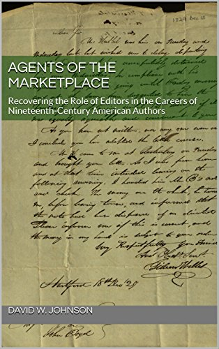 agents-of-the-marketplace-recovering-the-role-of-editors-in-the-careers-of-nineteenth-century-americ