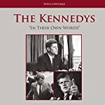 The Kennedys: In Their Own Words |  SpeechWorks - compilation