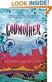 Godmother: The Secret Cinderella Story
