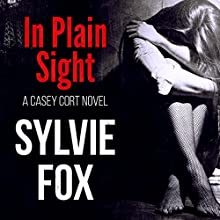 In Plain Sight: A Casey Cort Novel, Book 3 Audiobook by Sylvie Fox Narrated by Machelle Williams