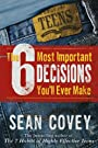 The 6 Most Important Decisions You'll Ever Make: A Teen Guide to Using the 7 Habits price comparison at Flipkart, Amazon, Crossword, Uread, Bookadda, Landmark, Homeshop18